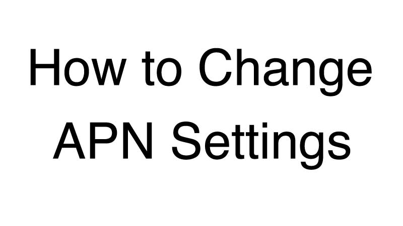 How To Change APN Settings | Wirefly
